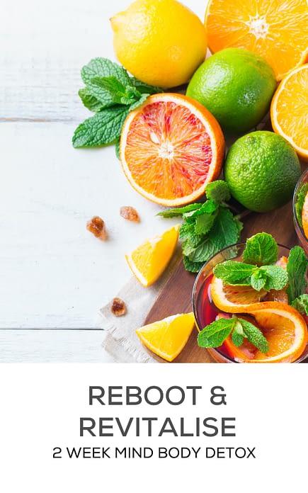 Reboot and Revitalise - 2 Week Mind Body Detox